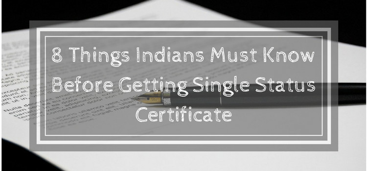 8 Things Indians Must Know Before Getting Single Status Certificate ...
