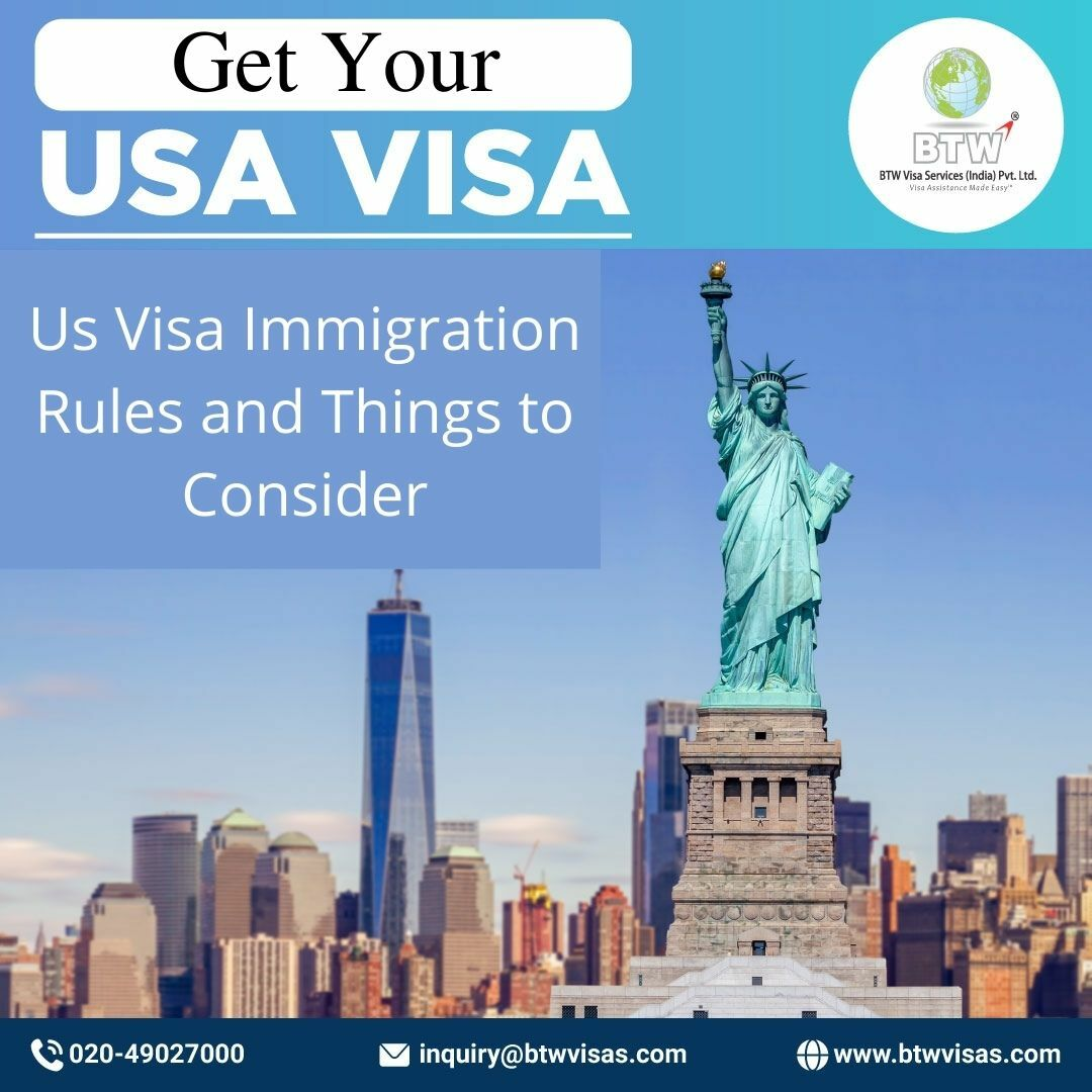 Us visa immigration rules and things to consider