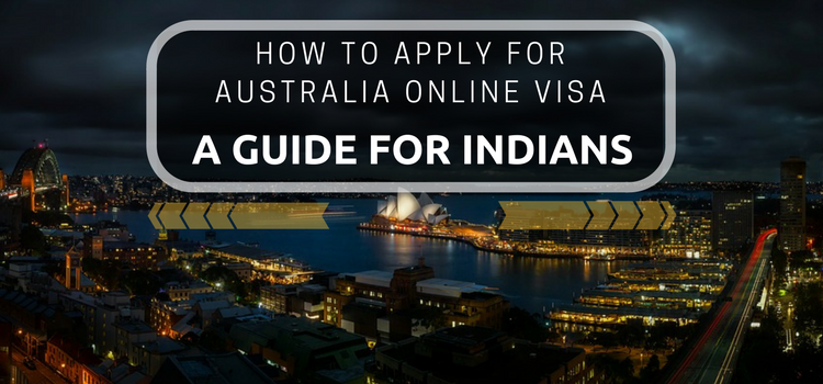 How to apply for australia online visa a guide for indians