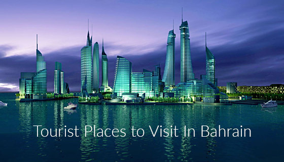 Tourist places in bahrain